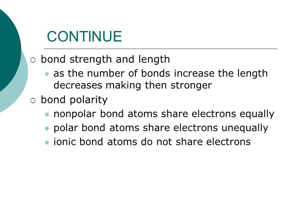 CONTINUE bond strength and length bond polarity