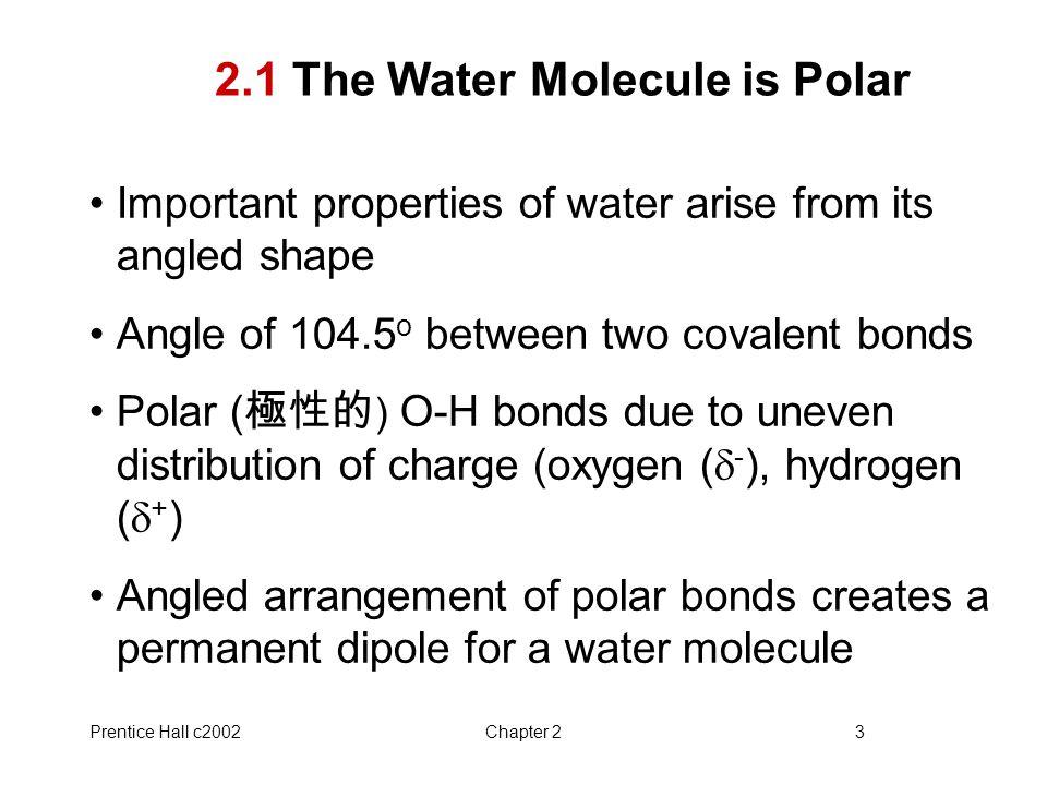 2.1 The Water Molecule is Polar