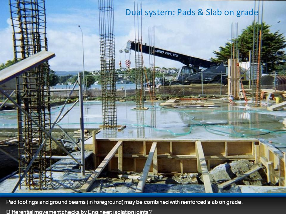 Dual system: Pads & Slab on grade