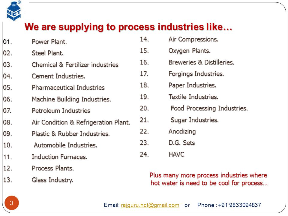 We are supplying to process industries like…