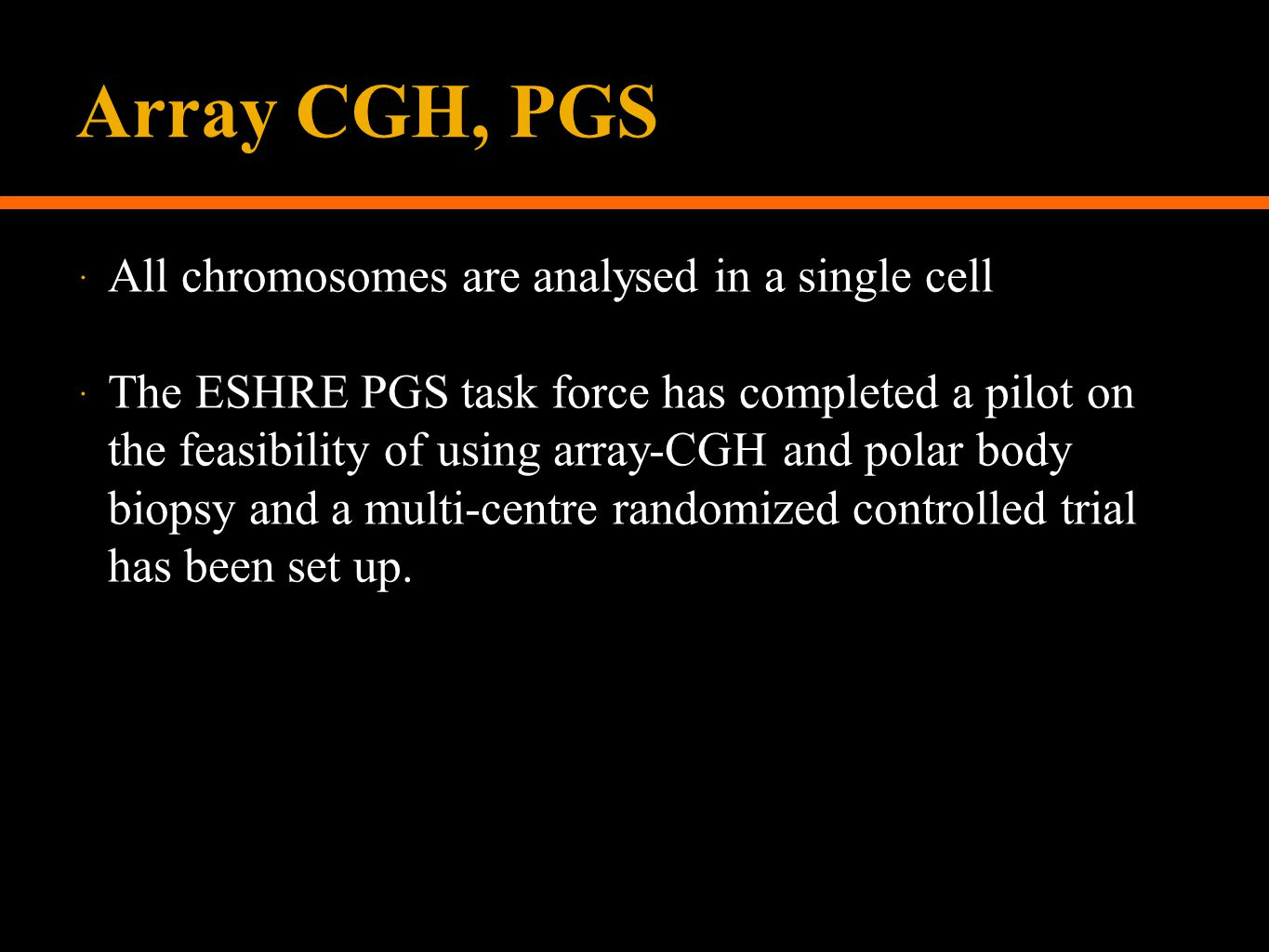 Array CGH, PGS All chromosomes are analysed in a single cell