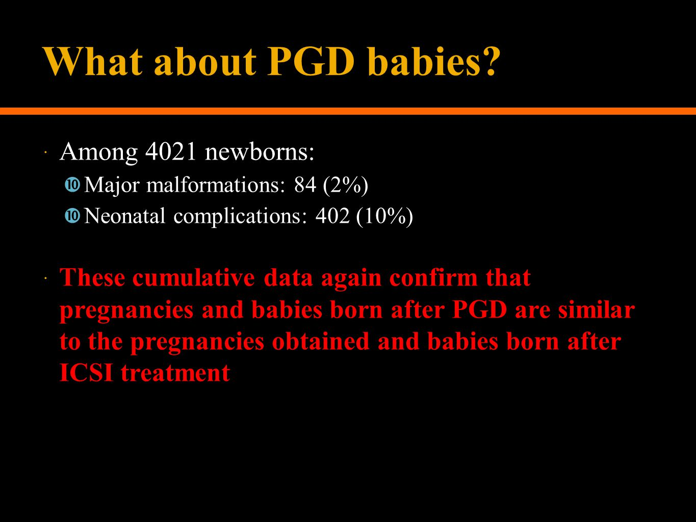 What about PGD babies Among 4021 newborns: