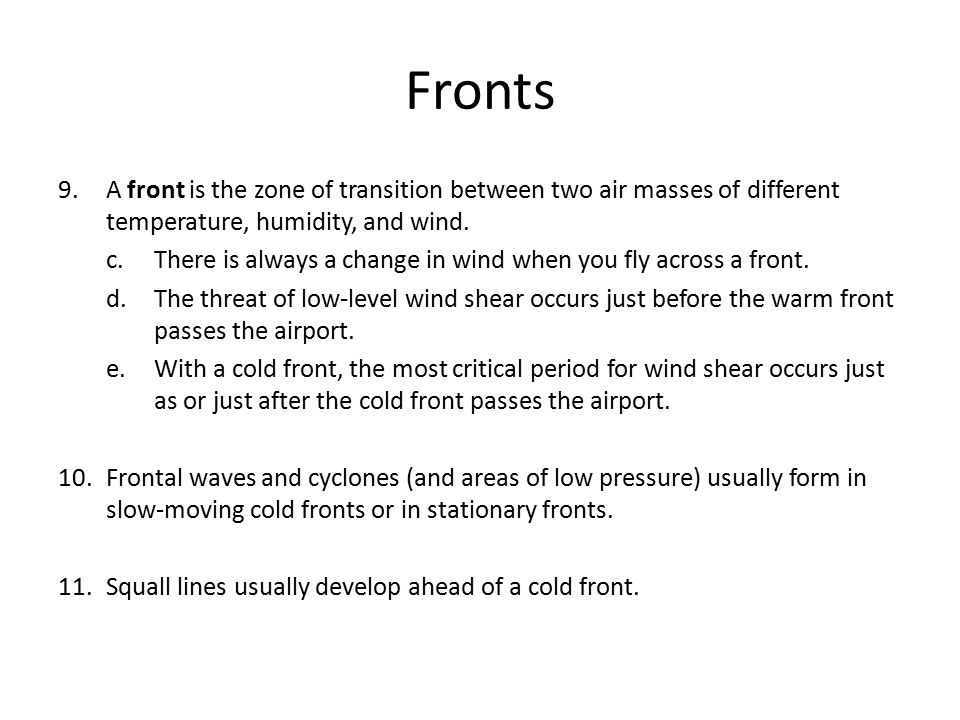 Fronts A front is the zone of transition between two air masses of different temperature, humidity, and wind.