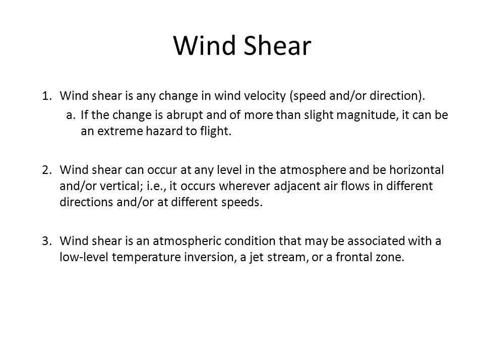 Wind Shear Wind shear is any change in wind velocity (speed and/or direction).