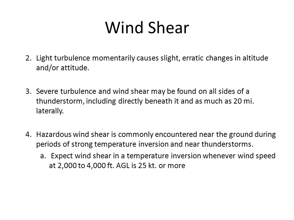 Wind Shear Light turbulence momentarily causes slight, erratic changes in altitude and/or attitude.