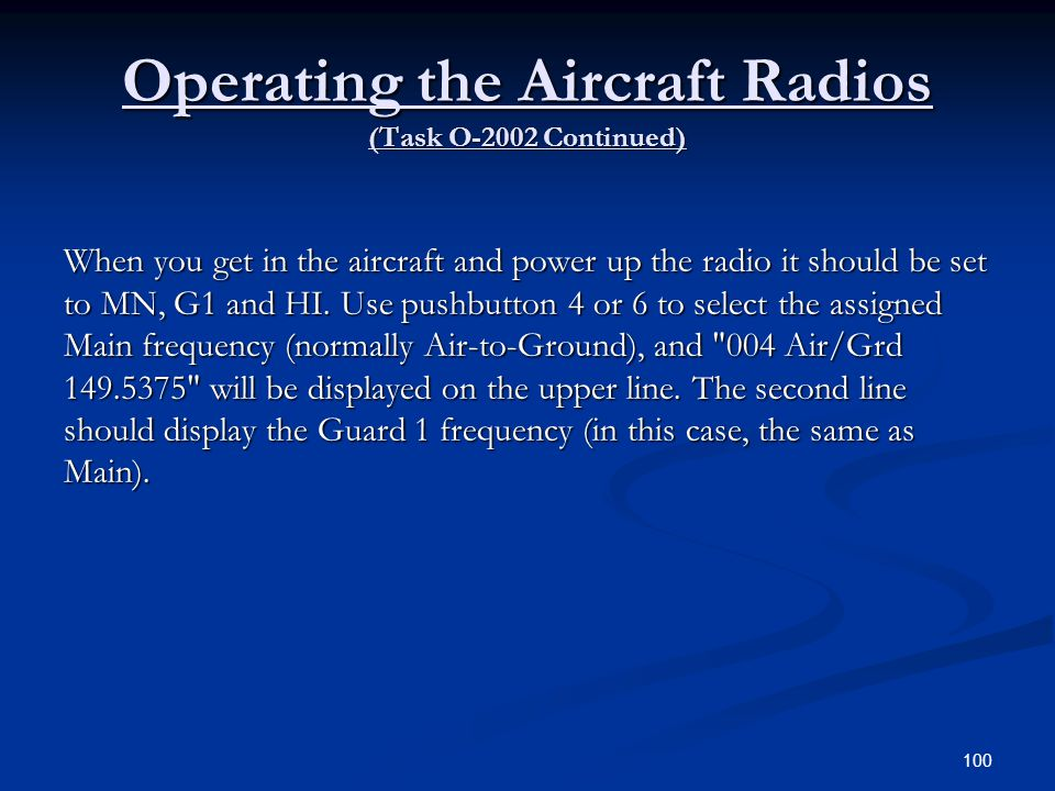 Operating the Aircraft Radios (Task O-2002 Continued)