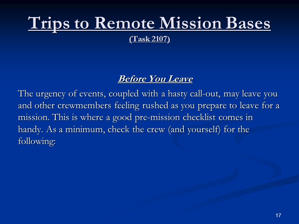 Trips to Remote Mission Bases (Task 2107)