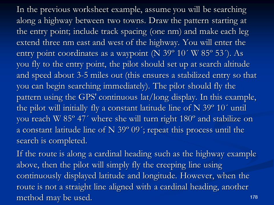 In the previous worksheet example, assume you will be searching along a highway between two towns.