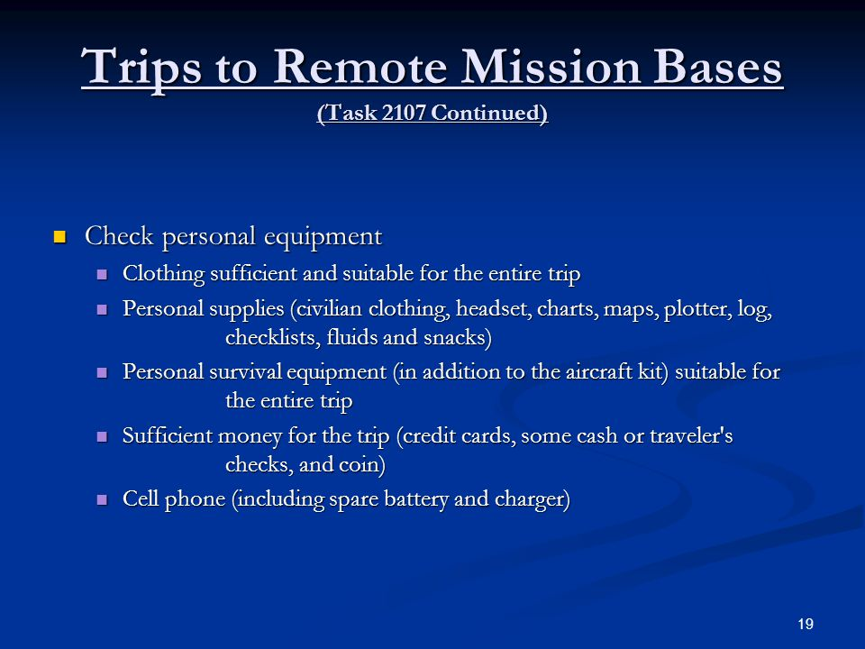 Trips to Remote Mission Bases (Task 2107 Continued)
