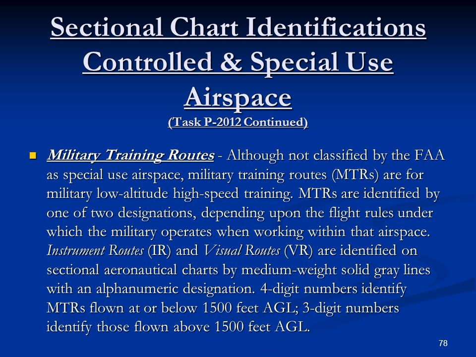 Sectional Chart Identifications Controlled & Special Use Airspace (Task P-2012 Continued)