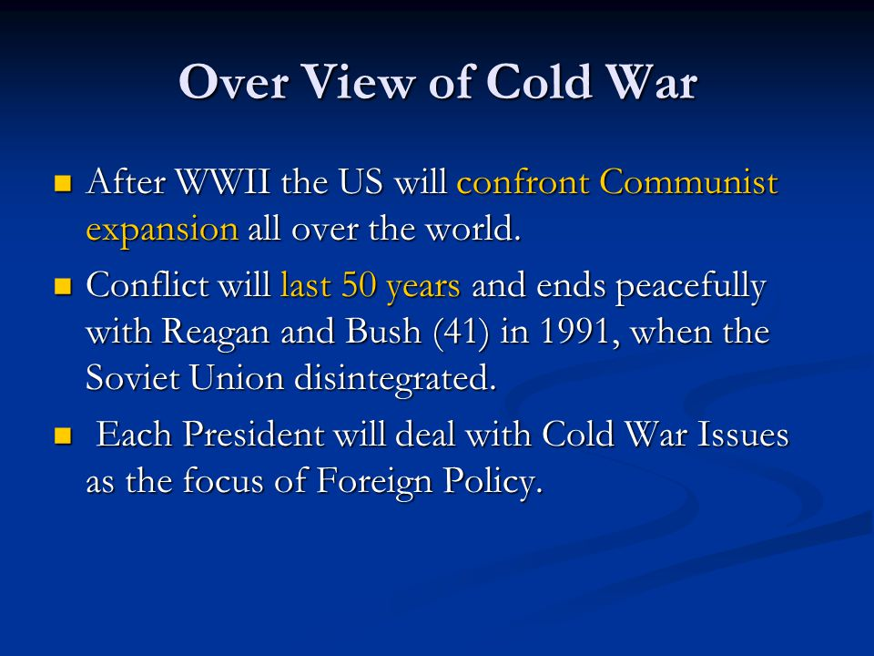 Over View of Cold War After WWII the US will confront Communist expansion all over the world.