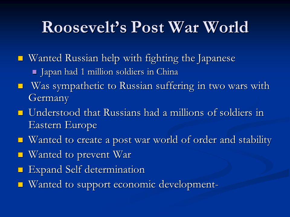 Roosevelt's Post War World