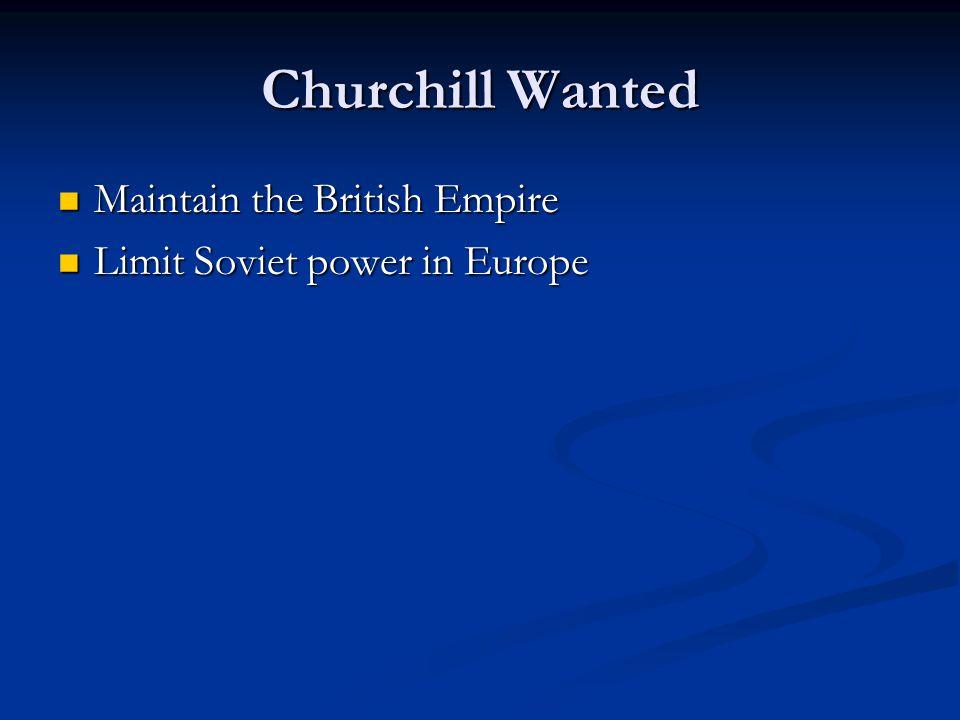 Churchill Wanted Maintain the British Empire