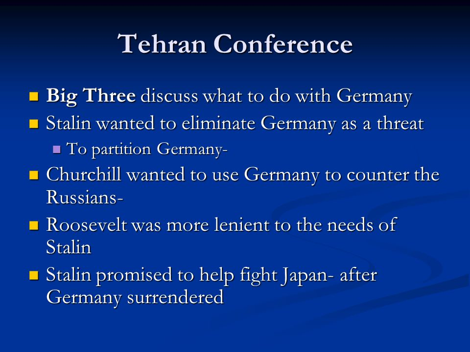 Tehran Conference Big Three discuss what to do with Germany