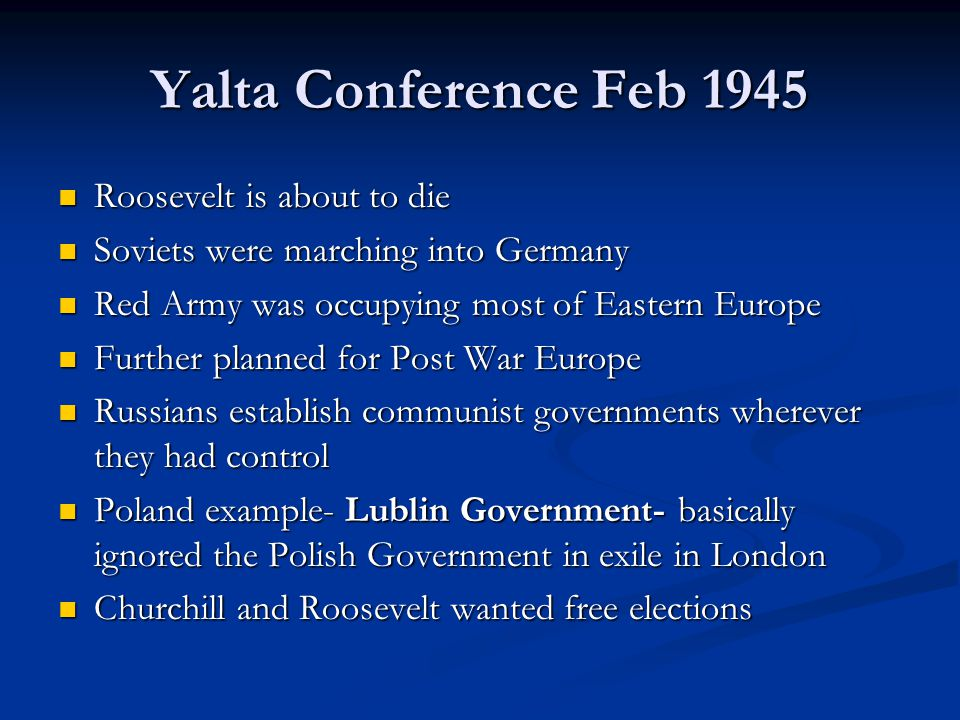 Yalta Conference Feb 1945 Roosevelt is about to die