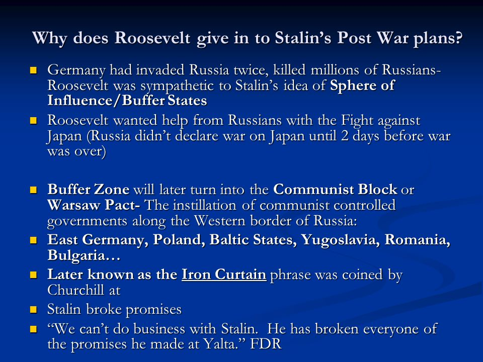 Why does Roosevelt give in to Stalin's Post War plans