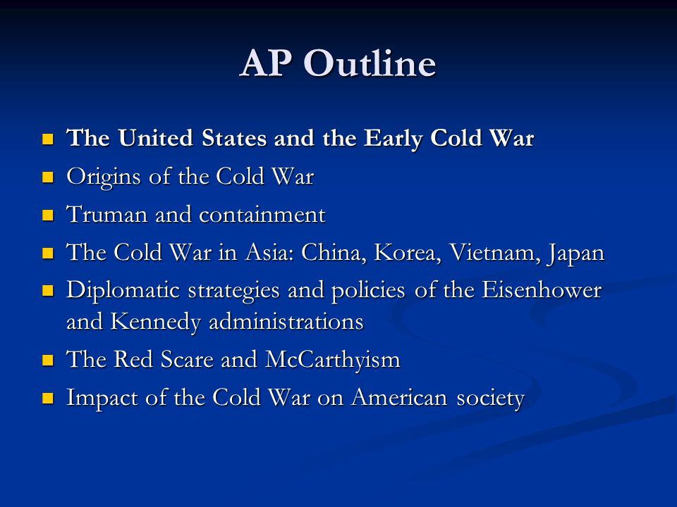 AP Outline The United States and the Early Cold War