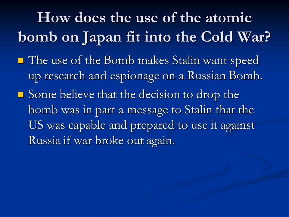 How does the use of the atomic bomb on Japan fit into the Cold War