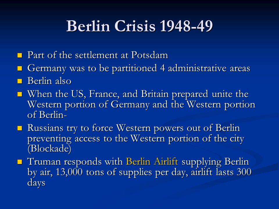 Berlin Crisis 1948-49 Part of the settlement at Potsdam