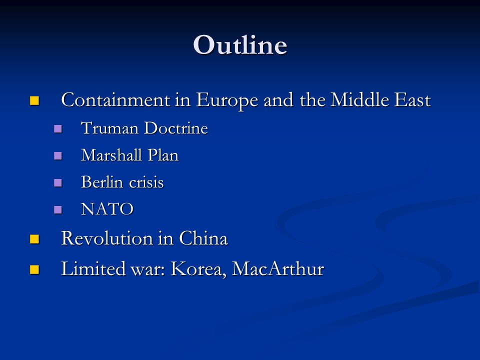 Outline Containment in Europe and the Middle East Revolution in China