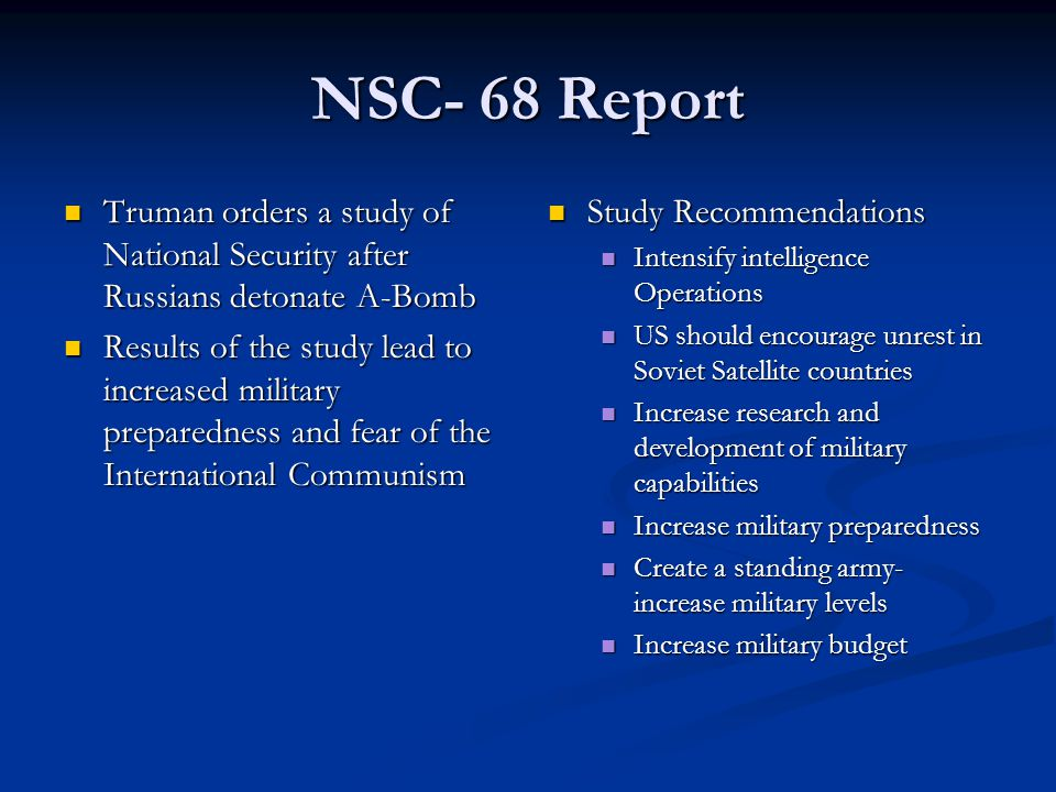 NSC- 68 Report Truman orders a study of National Security after Russians detonate A-Bomb.