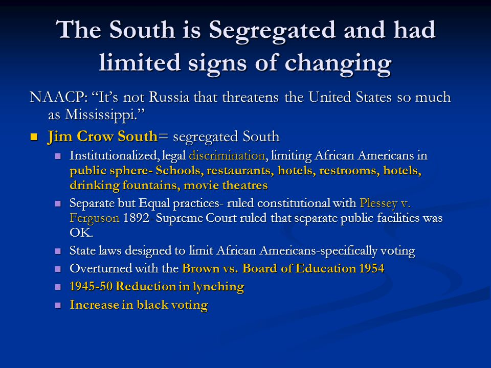 The South is Segregated and had limited signs of changing