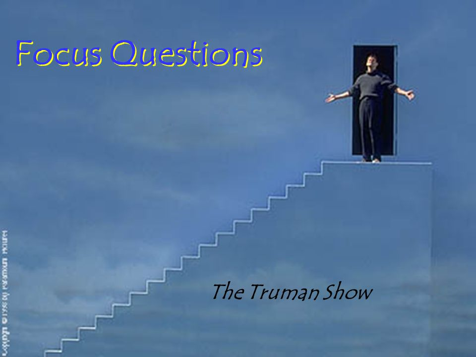 focus questions the truman show ppt 1 focus questions the truman show