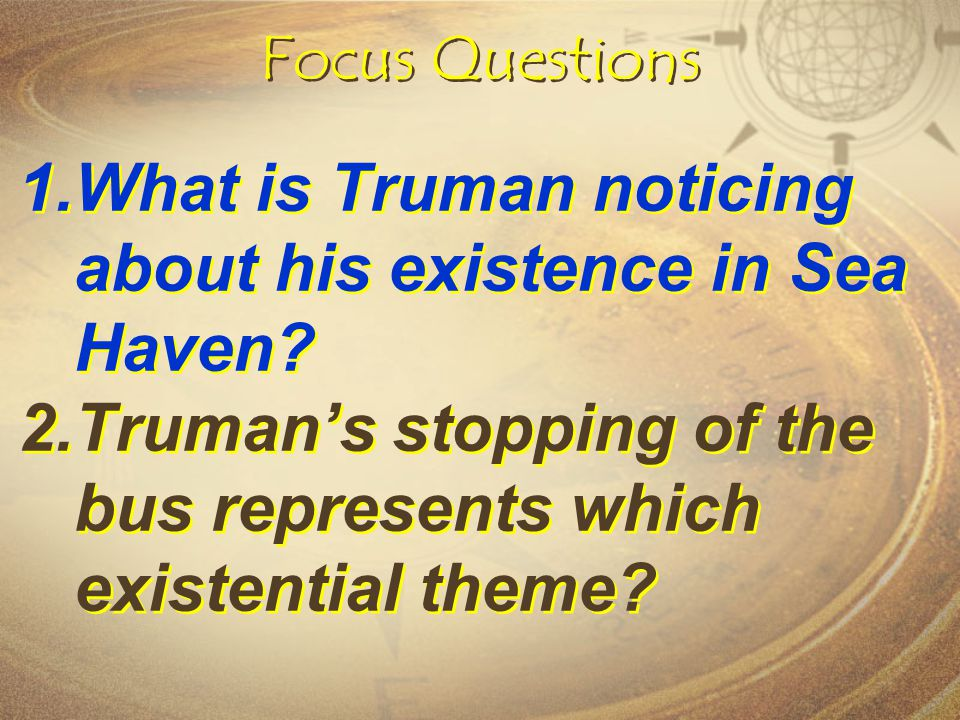 What is Truman noticing about his existence in Sea Haven