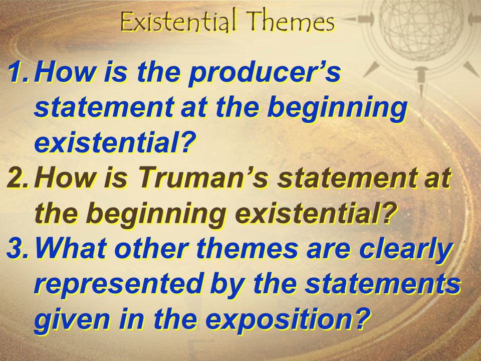 How is the producer's statement at the beginning existential