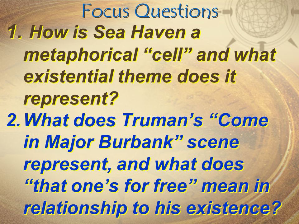 Focus Questions How is Sea Haven a metaphorical cell and what existential theme does it represent