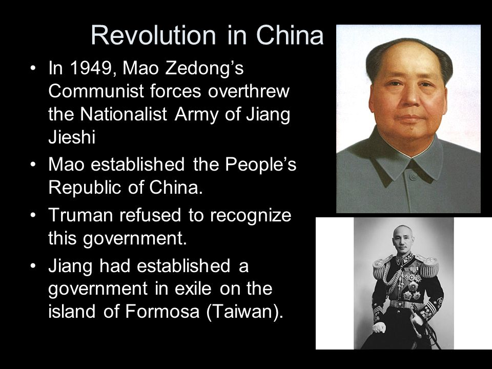 Revolution in China In 1949, Mao Zedong's Communist forces overthrew the Nationalist Army of Jiang Jieshi.