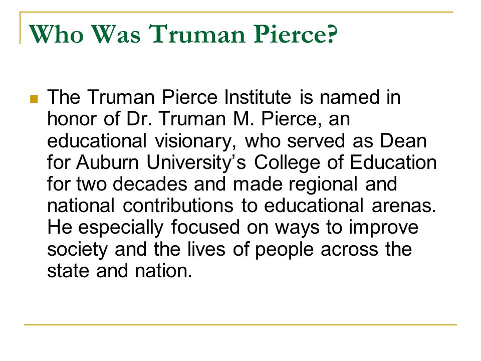 Who Was Truman Pierce