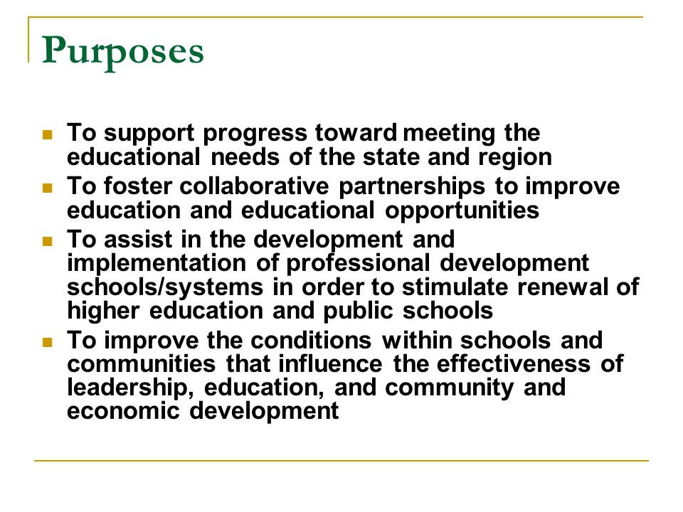 Purposes To support progress toward meeting the educational needs of the state and region.