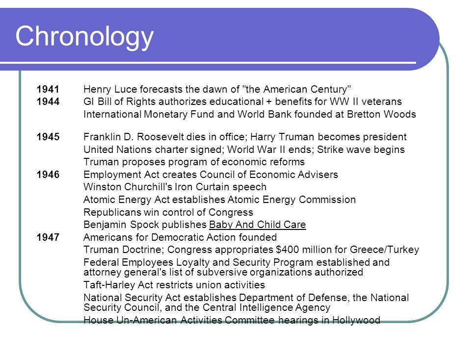 Chronology 1941 Henry Luce forecasts the dawn of the American Century