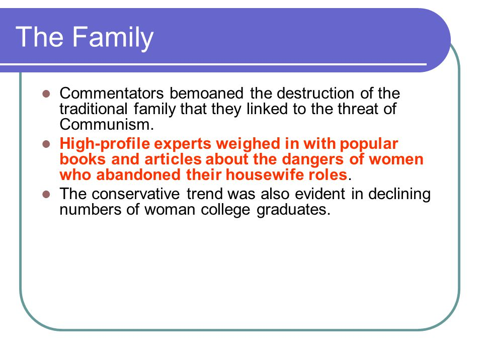 The Family Commentators bemoaned the destruction of the traditional family that they linked to the threat of Communism.