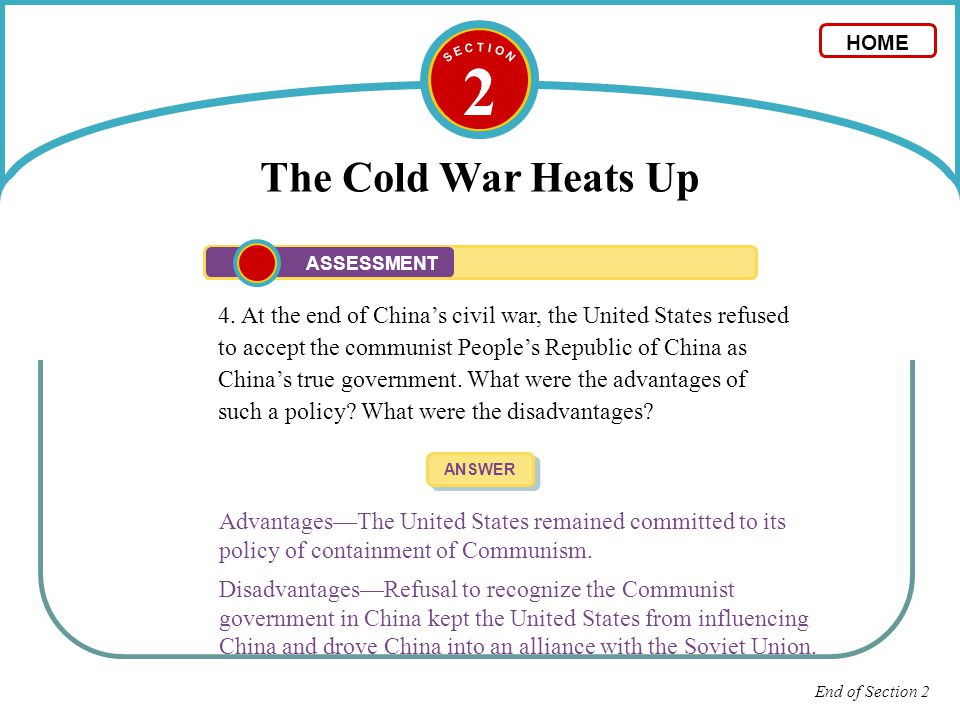 S E C T I O N 2. The Cold War Heats Up. HOME. ASSESSMENT.