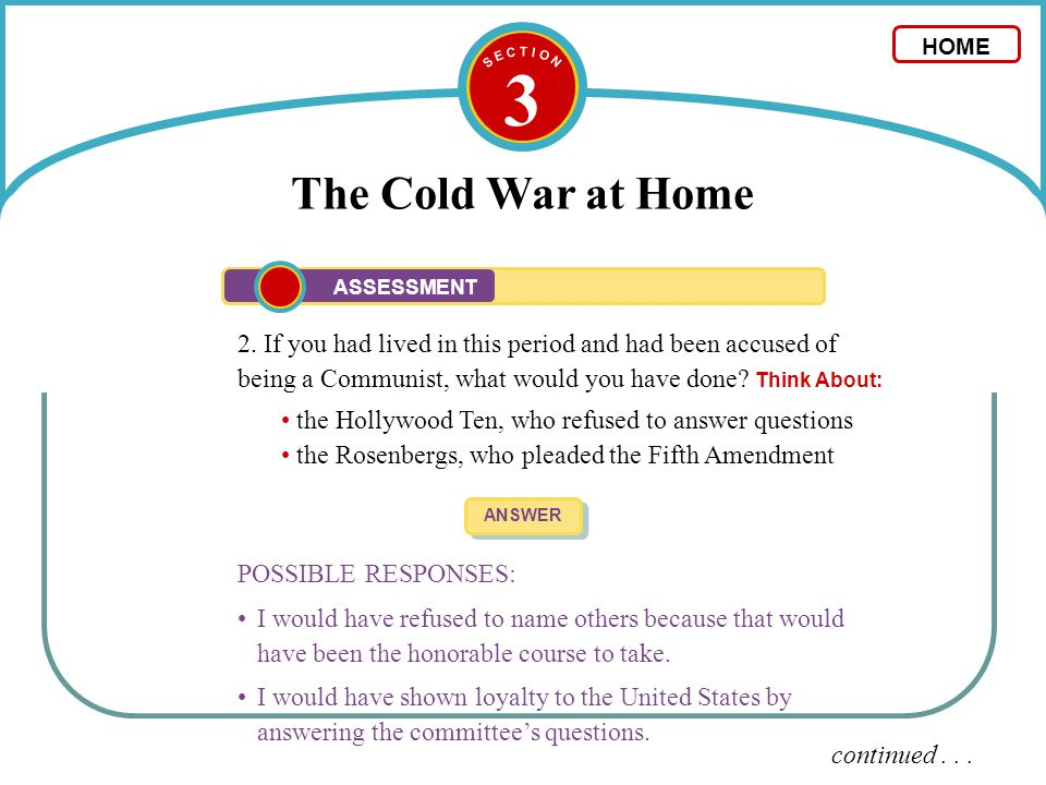 S E C T I O N 3. The Cold War at Home. HOME. ASSESSMENT.