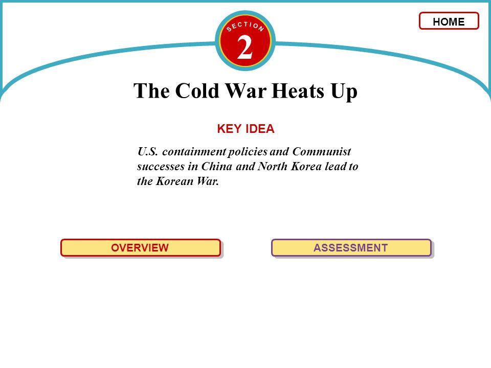 2 The Cold War Heats Up KEY IDEA