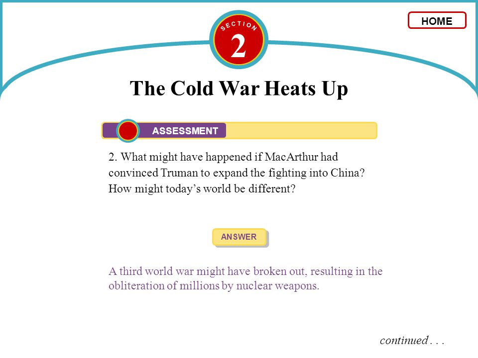 S E C T I O N 2. The Cold War Heats Up. HOME. ASSESSMENT.