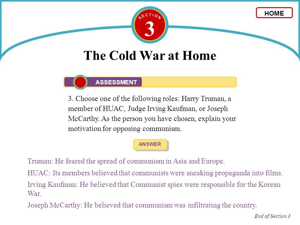 S E C T I O N 3. The Cold War at Home. HOME. ASSESSMENT.