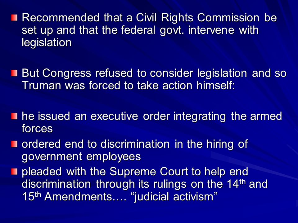 Recommended that a Civil Rights Commission be set up and that the federal govt. intervene with legislation