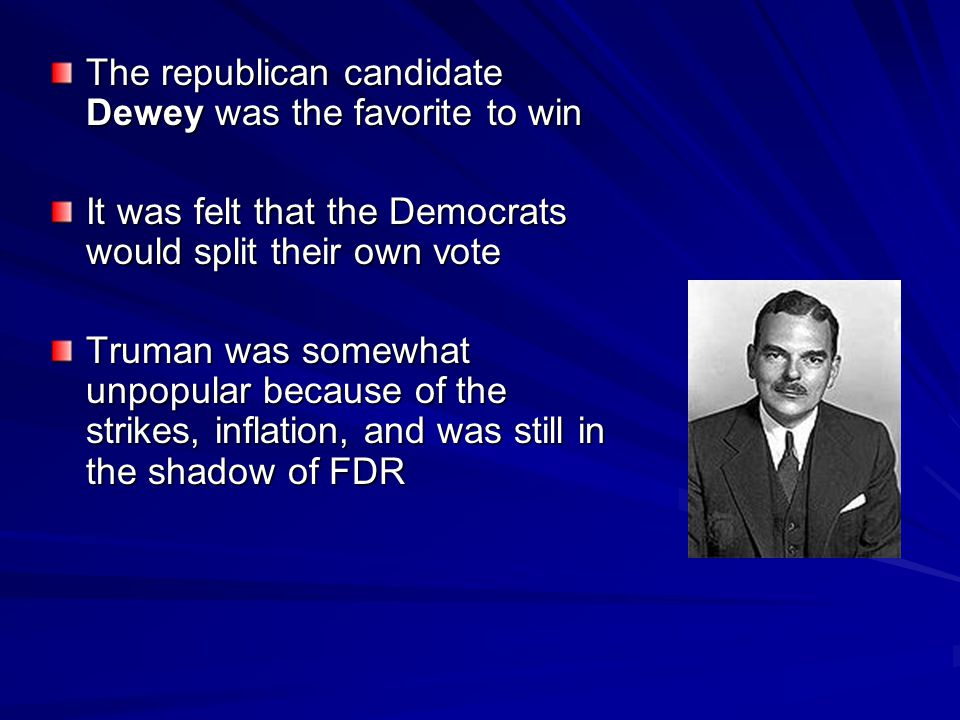 The republican candidate Dewey was the favorite to win