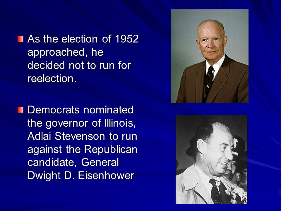 As the election of 1952 approached, he decided not to run for reelection.