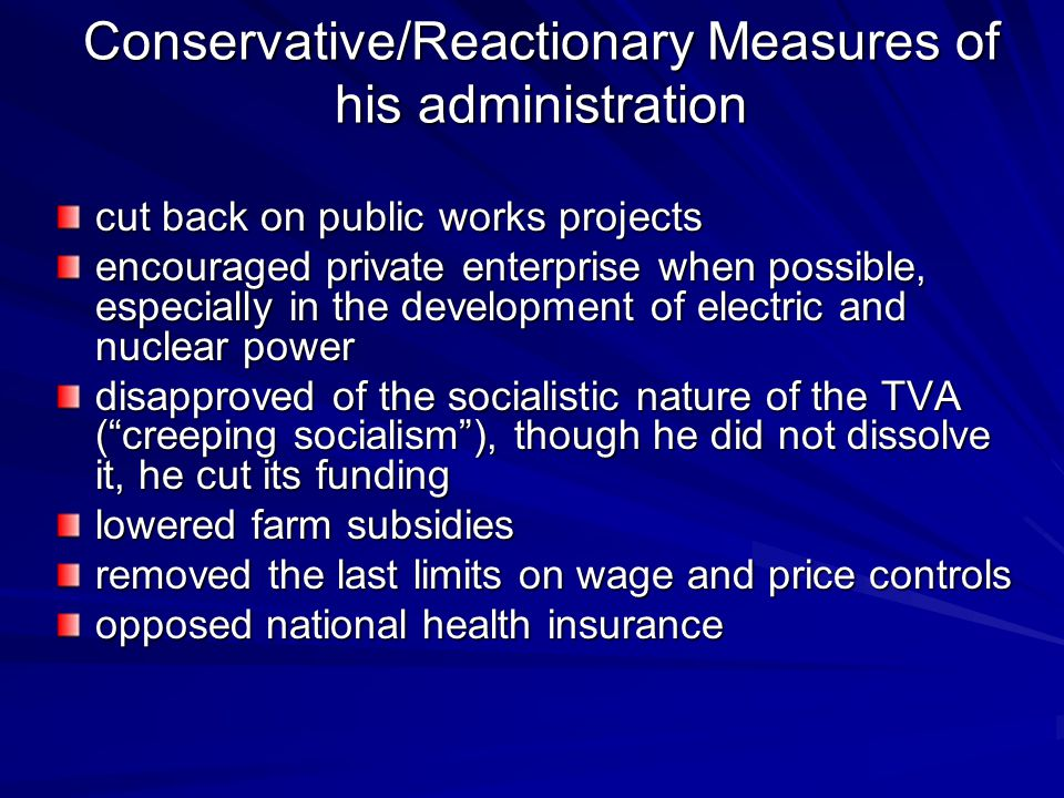 Conservative/Reactionary Measures of his administration