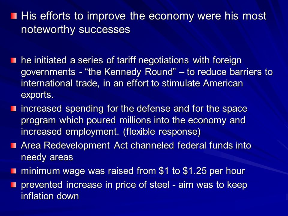 His efforts to improve the economy were his most noteworthy successes
