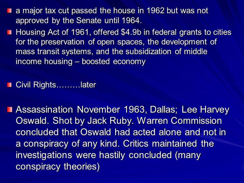 a major tax cut passed the house in 1962 but was not approved by the Senate until 1964.