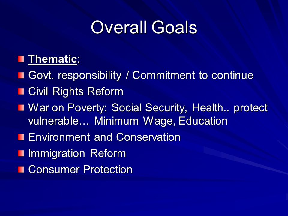 Overall Goals Thematic; Govt. responsibility / Commitment to continue