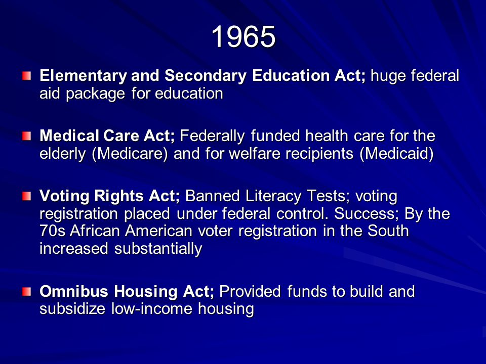 1965 Elementary and Secondary Education Act; huge federal aid package for education.