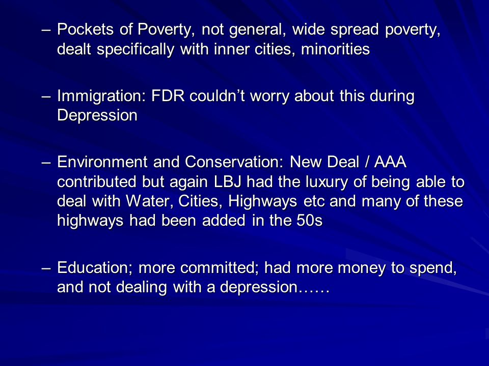 Pockets of Poverty, not general, wide spread poverty, dealt specifically with inner cities, minorities