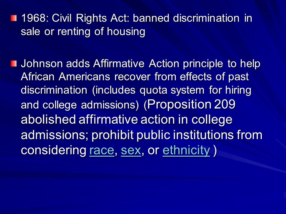 1968: Civil Rights Act: banned discrimination in sale or renting of housing